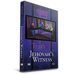 THE TRUTH ABOUT JEHOVAH'S WITNESS